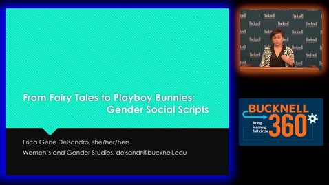 Thumbnail for entry BU360 From Fairy Tales to Playboy Bunnies: Gendered Social Scripts