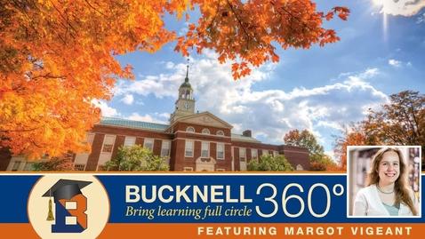 Thumbnail for entry Bucknell 360 - Margot Vigeant