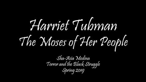 Thumbnail for entry HIST319 Harriet Tubman Digital Profile Sha-Asia Medina