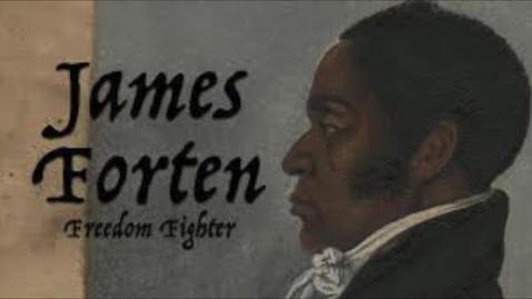 Thumbnail for entry James Forten Digital Profile