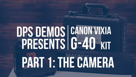 Thumbnail for entry DPS Demos - Vixia G40 - Part 1