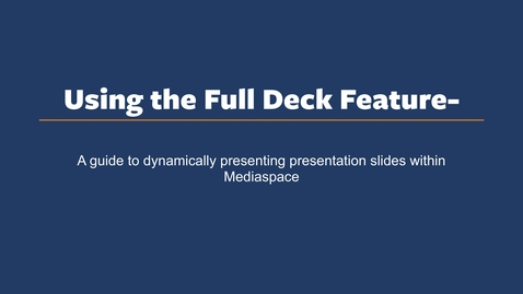 Thumbnail for entry DPS Demos - Using Mediaspace's Full Deck Feature