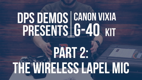 Thumbnail for entry DPS Demos - Vixia G40 Kit - Part 2