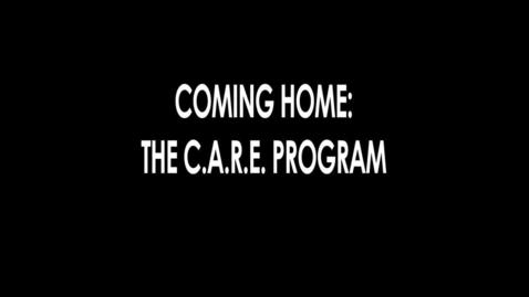 Thumbnail for entry Coming Home: The C.A.R.E. Program