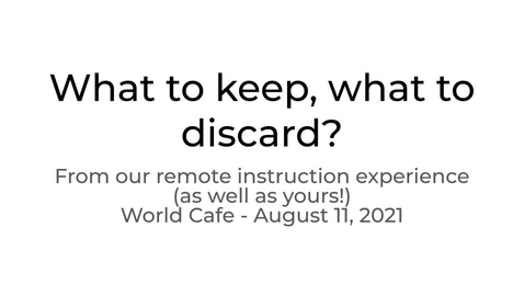 Thumbnail for entry World Cafe August 2021 - Learning Technologies: What to keep and what to leave behind after the pandemic?