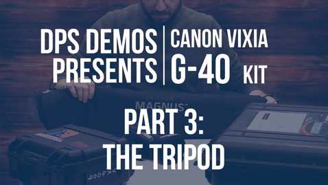 Thumbnail for entry DPS Demos - Vixia G40 Kit - Part 3