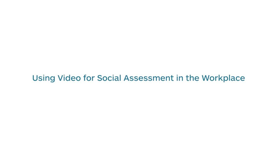 Using Video for Social Assessment in the Workplace featured image
