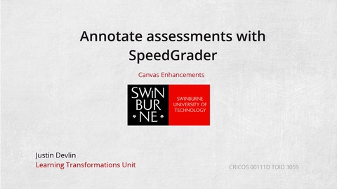 Annotate assessments with SpeedGrader: Swinburne Canvas Training