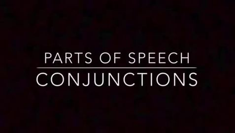 Thumbnail for entry Parts of Speech: Conjunctions