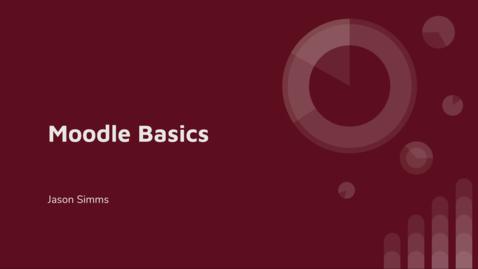Thumbnail for entry Moodle Basics