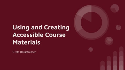 Thumbnail for entry Using and Creating Accessible Course Materials
