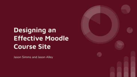 Thumbnail for entry Designing an Effective Moodle Course Site
