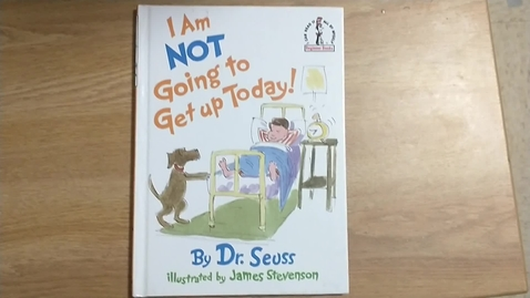 Thumbnail for entry Dr. Seuss' I'm Not Going to Get Out of Bed