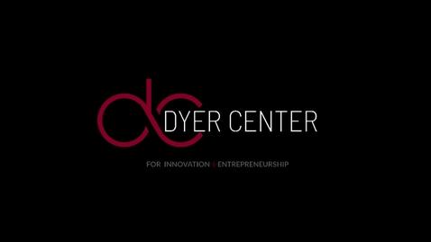 Thumbnail for entry Dyer Center for Innovation + Entrepreneurship Week 2018