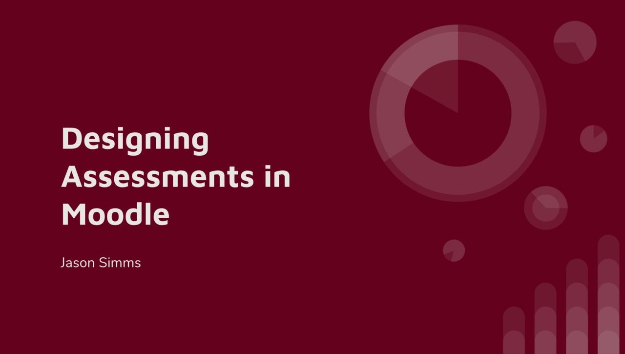 Designing Assessments in Moodle