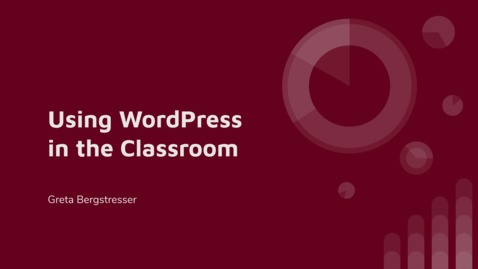 Thumbnail for entry Using Wordpress in the Classroom