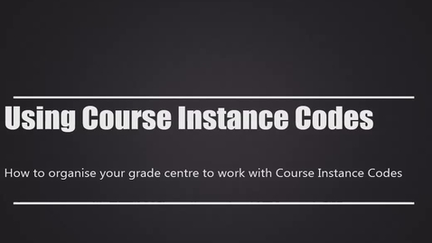 Thumbnail for entry Using Course Instance Codes