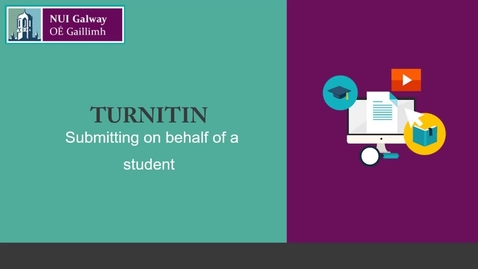 Thumbnail for entry Turnitin: How to Submit on Behalf of a Student