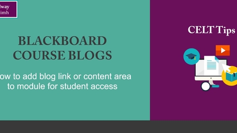 Thumbnail for entry Blackboard Blogs - adding link or content area for student access