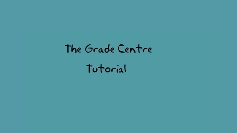 Thumbnail for entry The Grade Centre (Tutorial 2)