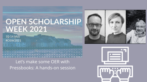 Thumbnail for entry OSW2021: Let's make some OER with Pressbooks: A hands-on session