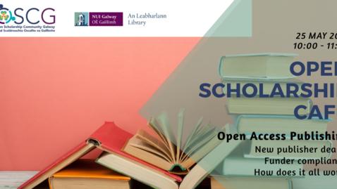 Thumbnail for entry Open Scholarship Café: Open Access Publishing