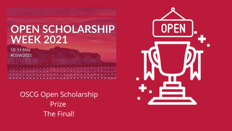 Thumbnail for entry OSW2021: OSCG Open Scholarship Prize - The Final!
