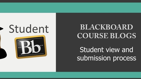 Thumbnail for entry Blackboard Blogs - student view and submission process