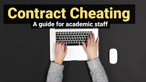 Thumbnail for entry Contract Cheating - a guide for academic staff