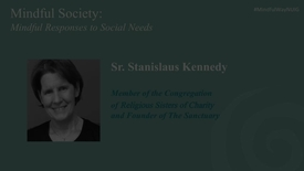 Thumbnail for entry Mindful Society: Mindful Responses to Social Needs  - Sr. Stanislaus Kennedy