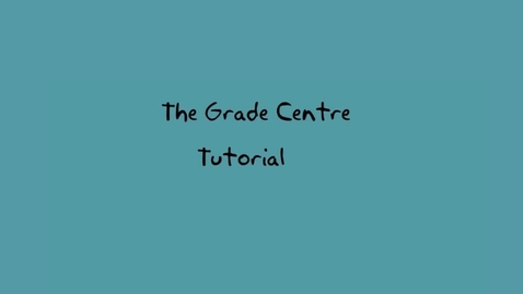 Thumbnail for entry TheGradeCentre (Tutorial 1)