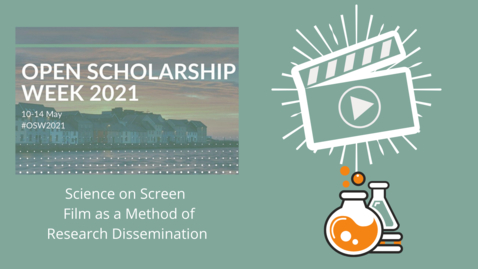 Thumbnail for entry OSW2021: Science on Screen – Film as a Method of Research Dissemination and Collaborative Production – An Overview & Panel Discussion