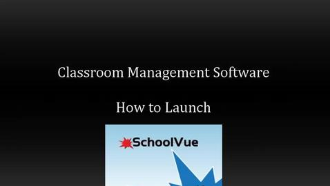 Thumbnail for entry School Vue: How to Launch