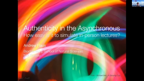 "Thumbnail for entry CSE Teachmeet: Dr Andrew Flaus - ""Authenticity in the Asynchronous: How easy is it to simulate in-person lectures?"""