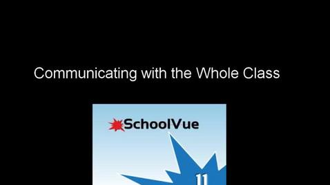 Thumbnail for entry School Vue: Communication with Whole Class