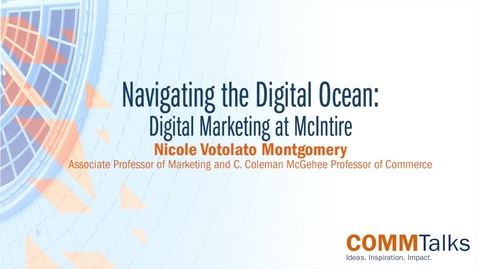 Thumbnail for entry Navigating the Digital Ocean: Digital Marketing at McIntire – Nicole Votolato Montgomery