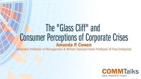 "Thumbnail for entry The ""Glass Cliff"" and Consumer Perceptions of Corporate Crises – Amanda P. Cowen"