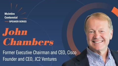 Thumbnail for entry McIntire Centennial Speaker Series featuring a Conversation with John Chambers