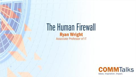 Thumbnail for entry The Human Firewall – Ryan Wright