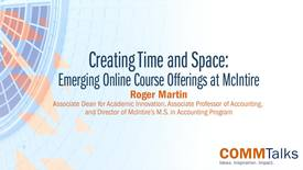 Thumbnail for entry Creating Time and Space: Emerging Online Course Offerings at McIntire – Roger Martin