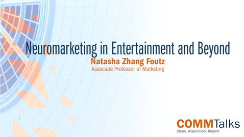 Thumbnail for entry Neuromarketing in Entertainment and Beyond – Natasha Zhang Foutz