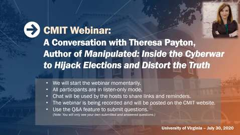 Thumbnail for entry A Conversation with Theresa Payton, Author of Manipulated:  Inside the Cyberwar to Hijack Elections and Distort the Truth