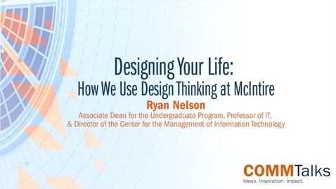 Thumbnail for entry Designing Your Life: How We Use Design Thinking at McIntire – Ryan Nelson