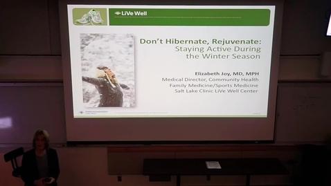 Thumbnail for entry Don't Hibernate, Rejuvenate: Staying Active During the Winter Season