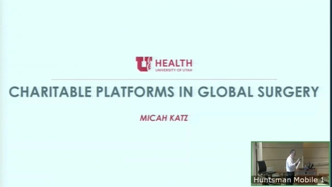 Thumbnail for entry 11/6/19 Charitable Platforms in Global Surgery