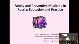 Thumbnail for entry Family Medicine Education and Practice in Russia (NO AUDIO)