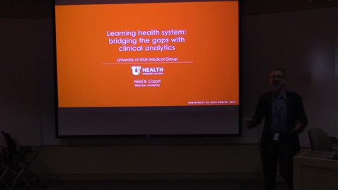 Thumbnail for entry Learning Health System: Bridging The Gaps With Clinical Analytics