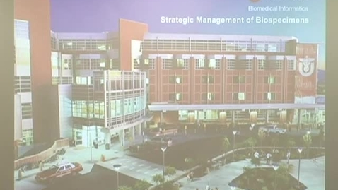 Thumbnail for entry Strategic Management of Biospecimens