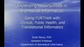 Thumbnail for entry Going FURTHeR with Clinical, Public Health, and Translational Informatics | Dr. Scott Narus, PhD | 2008-09-09 Part 2