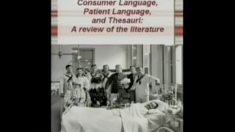 Thumbnail for entry Language Like Mine: Consumer language patient language and thesauri | Catherine Arnott Smith PhD | 2010-11-11
